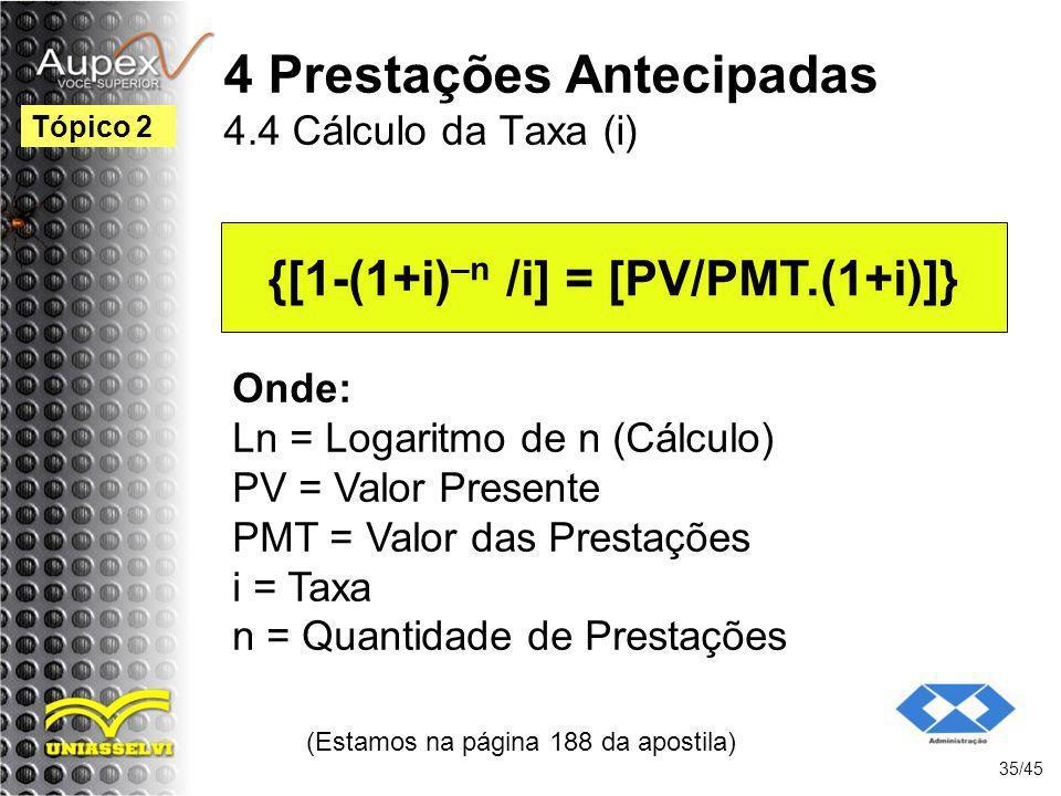 4 Prestações Antecipadas 4.4 Cálculo da Taxa (i)