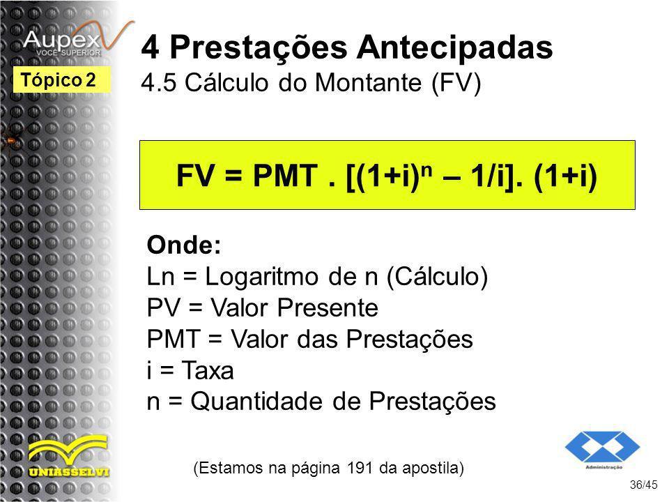 4 Prestações Antecipadas 4.5 Cálculo do Montante (FV)