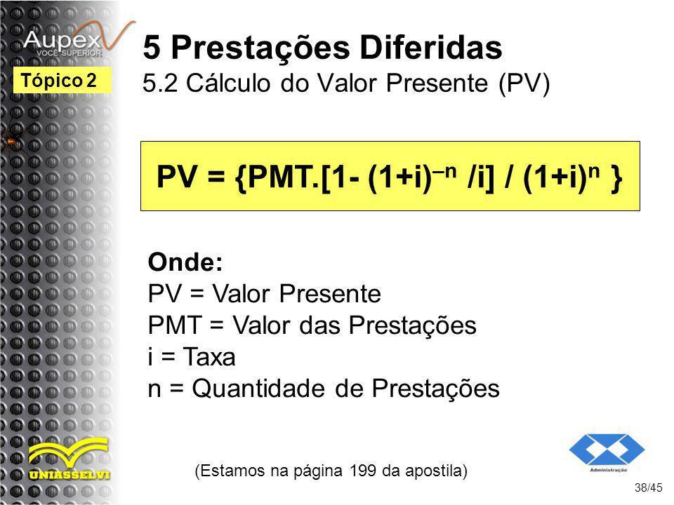 5 Prestações Diferidas 5.2 Cálculo do Valor Presente (PV)