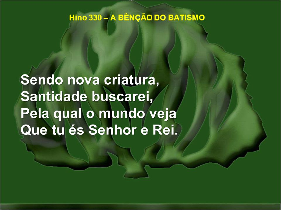 Hino 330 – A BÊNÇÃO DO BATISMO