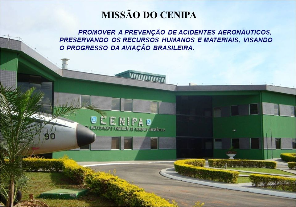 MISSÃO DO CENIPA