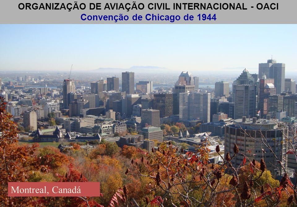 Montreal, Canadá ORGANIZAÇÃO DE AVIAÇÃO CIVIL INTERNACIONAL - OACI