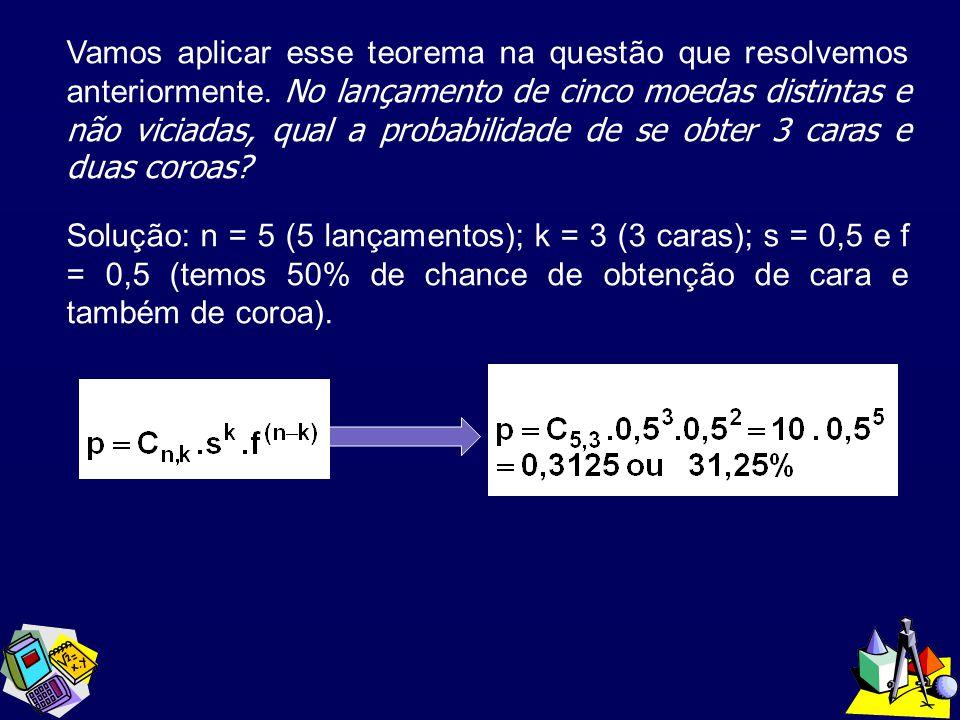 Vamos aplicar esse teorema na questão que resolvemos anteriormente