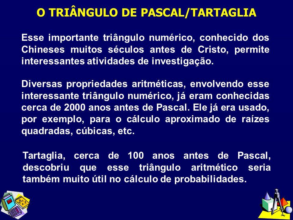 O TRIÂNGULO DE PASCAL/TARTAGLIA