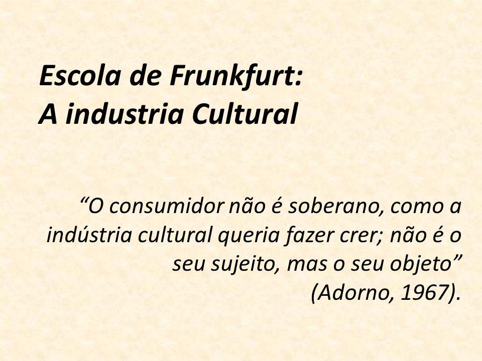 Escola de Frunkfurt: A industria Cultural