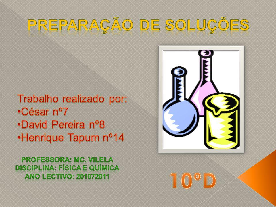 Preparação de soluções Disciplina: Física e Química