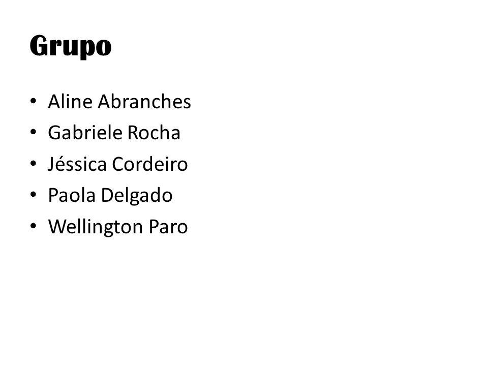 Grupo Aline Abranches Gabriele Rocha Jéssica Cordeiro Paola Delgado