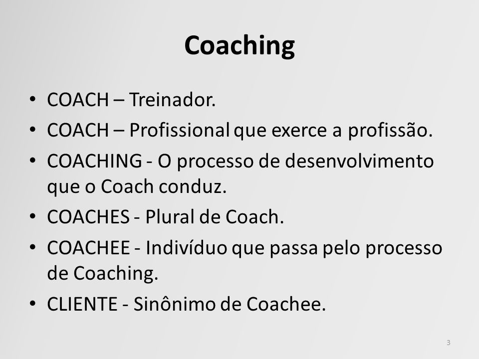 Coaching COACH – Treinador.