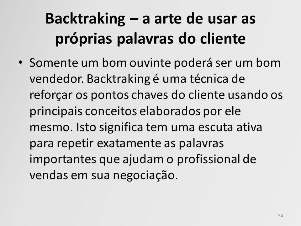 Backtraking – a arte de usar as próprias palavras do cliente
