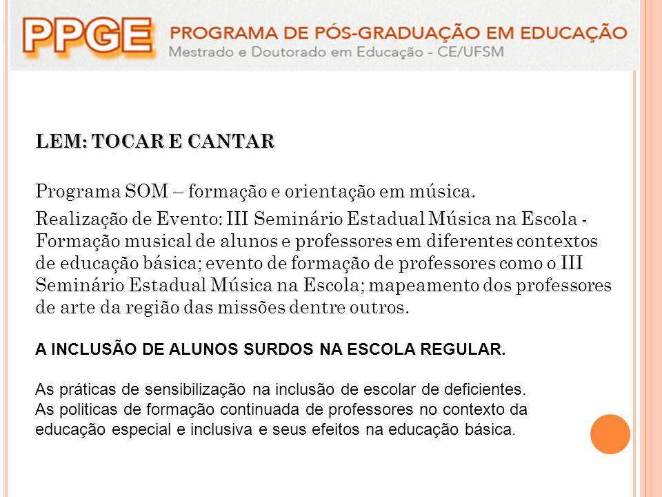 LEM: TOCAR E CANTAR Programa SOM – formação e orientação em música