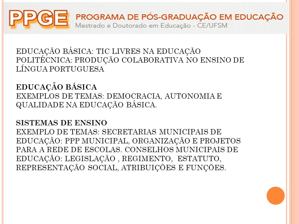 EDUCAÇÃO BÁSICA: TIC LIVRES NA EDUCAÇÃO POLITÉCNICA: PRODUÇÃO COLABORATIVA NO ENSINO DE LÍNGUA PORTUGUESA EDUCAÇÃO BÁSICA EXEMPLOS DE TEMAS: DEMOCRACIA, AUTONOMIA E QUALIDADE NA EDUCAÇÃO BÁSICA.