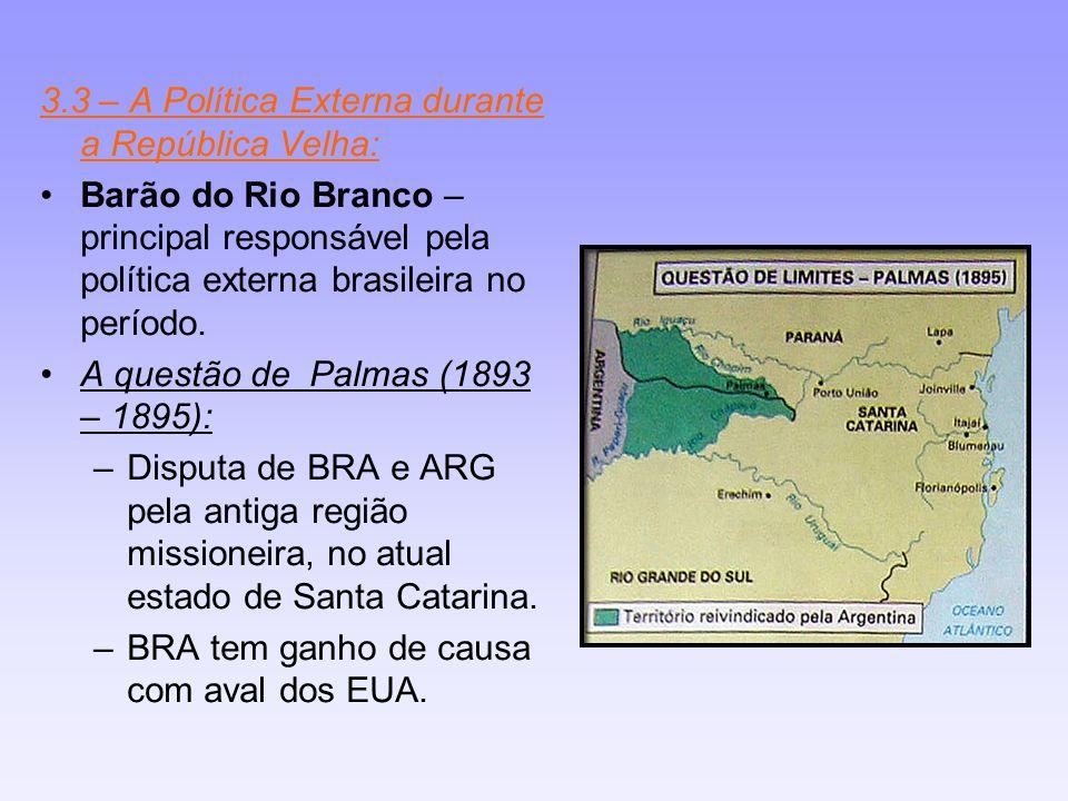 3.3 – A Política Externa durante a República Velha: