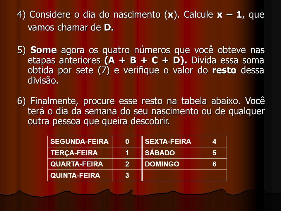 4) Considere o dia do nascimento (x)