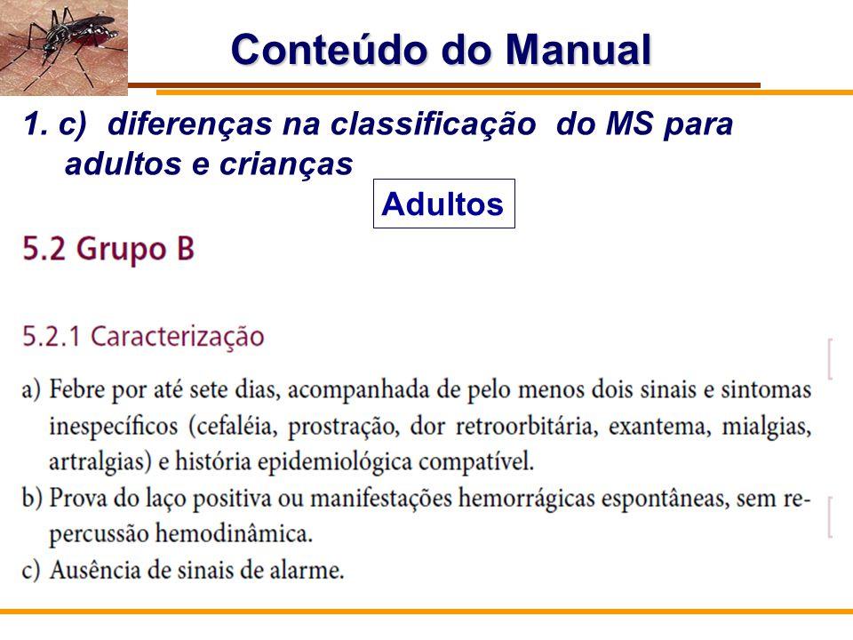 Conteúdo do Manual 1. c) diferenças na classificação do MS para adultos e crianças Adultos