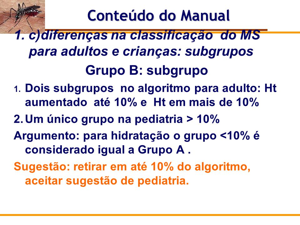 Conteúdo do Manual 1. c)diferenças na classificação do MS para adultos e crianças: subgrupos. Grupo B: subgrupo.