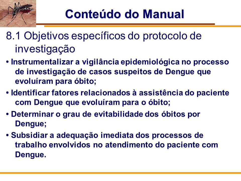 Conteúdo do Manual 8.1 Objetivos específicos do protocolo de investigação.
