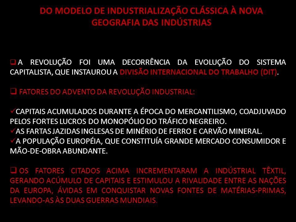 DO MODELO DE INDUSTRIALIZAÇÃO CLÁSSICA À NOVA GEOGRAFIA DAS INDÚSTRIAS
