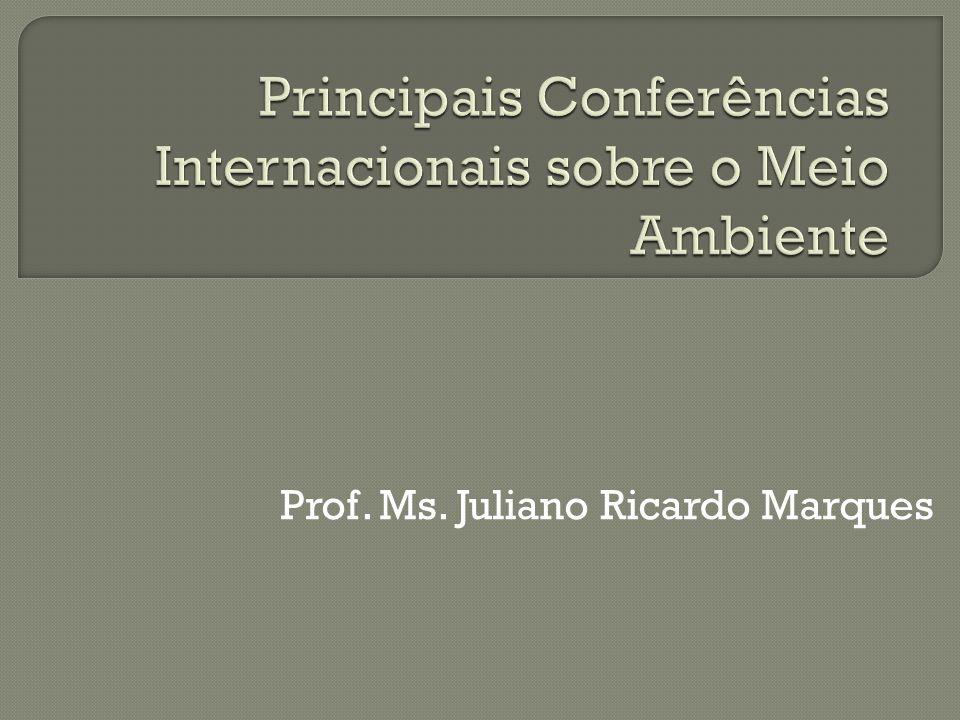 Principais Conferências Internacionais sobre o Meio Ambiente