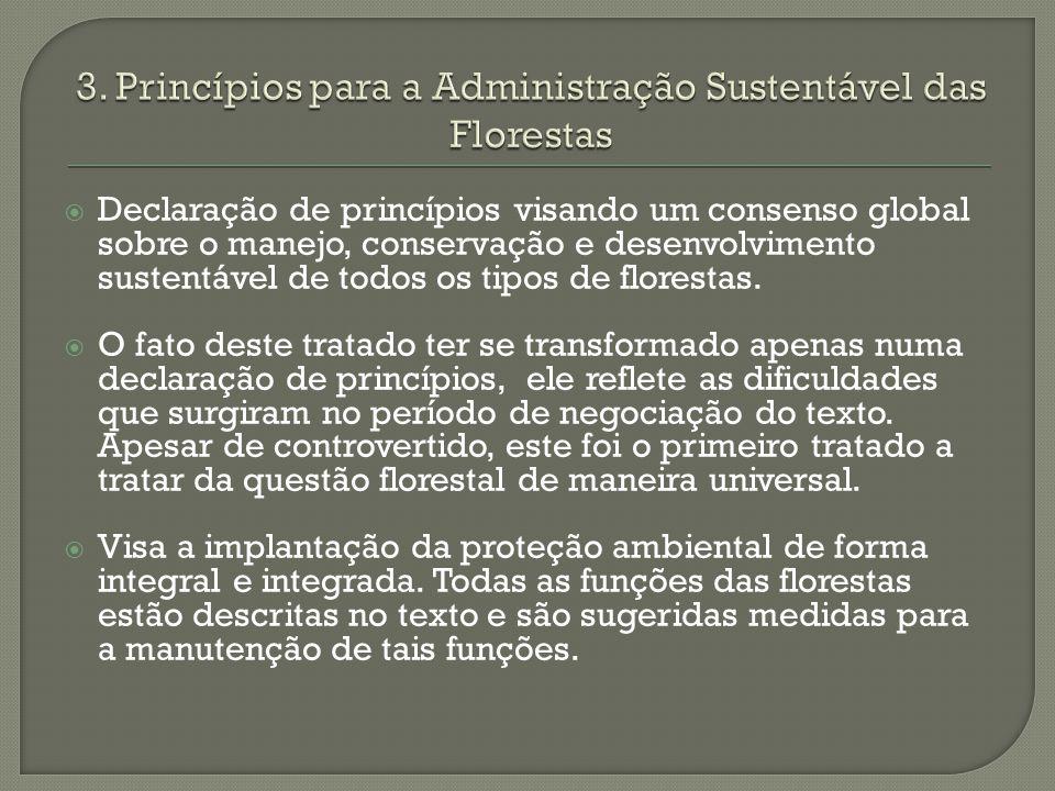 3. Princípios para a Administração Sustentável das Florestas