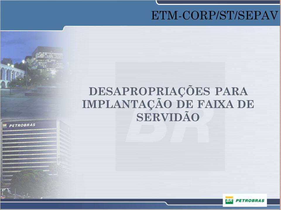 DESAPROPRIAÇÕES PARA IMPLANTAÇÃO DE FAIXA DE SERVIDÃO