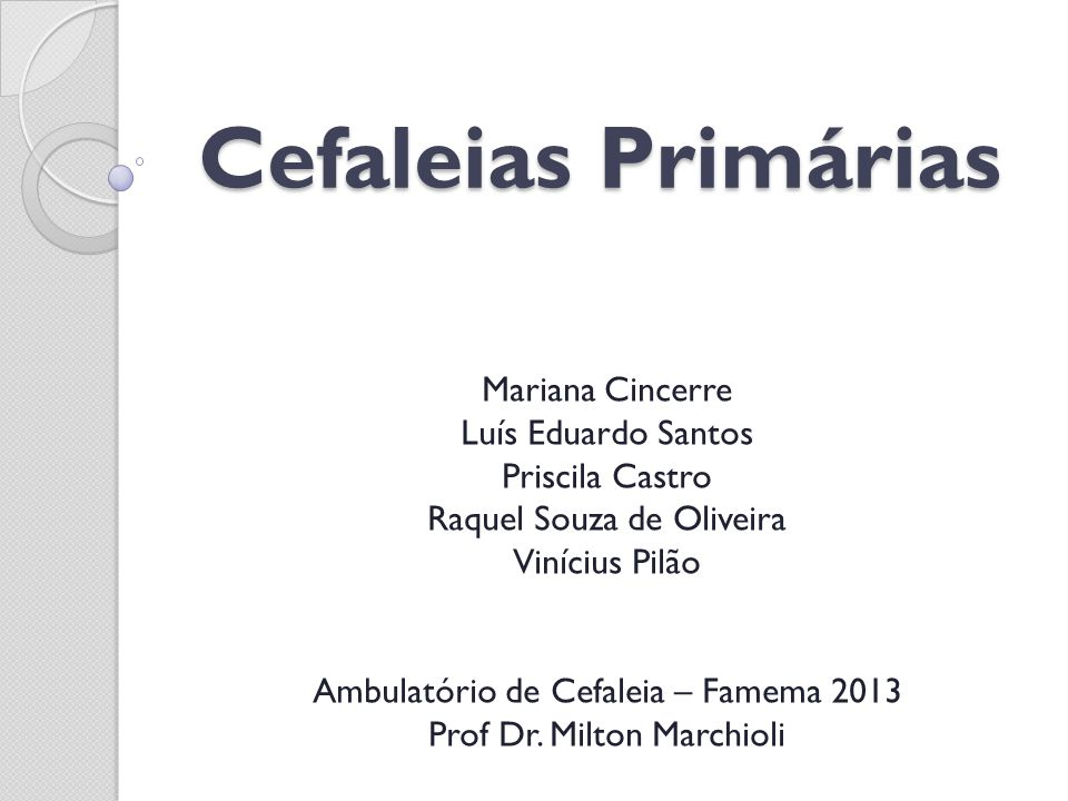 Cefaleias Primárias Mariana Cincerre Luís Eduardo Santos