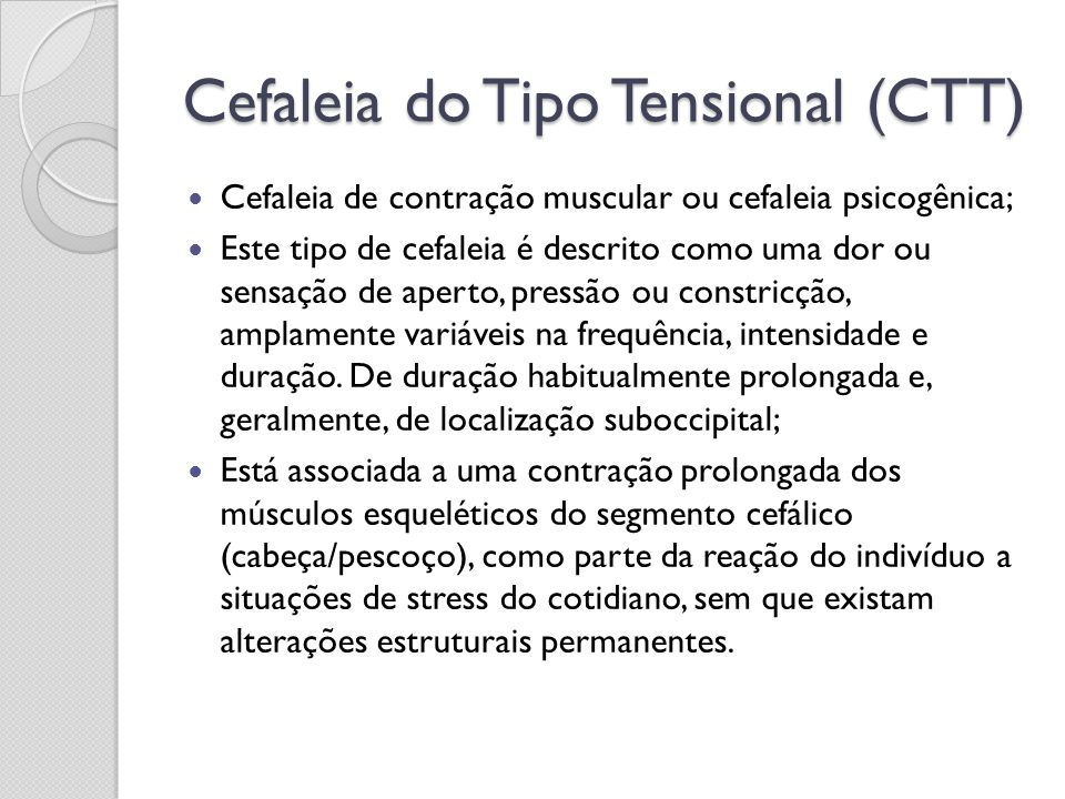 Cefaleia do Tipo Tensional (CTT)