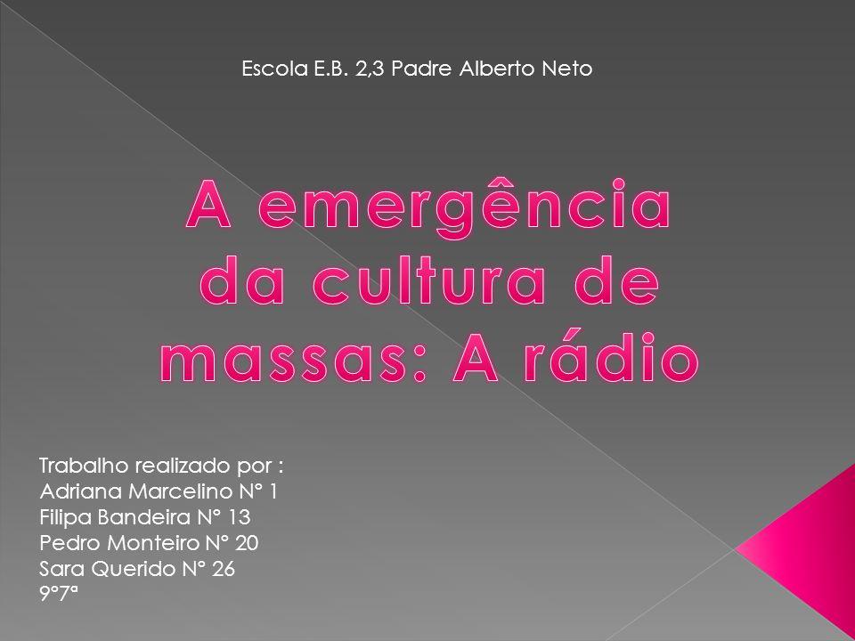 A emergência da cultura de massas: A rádio