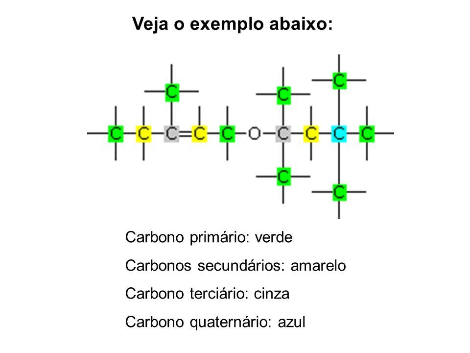 Veja o exemplo abaixo: Carbono primário: verde