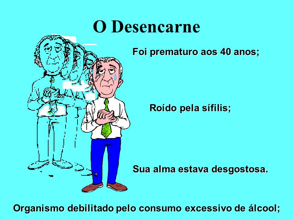 Organismo debilitado pelo consumo excessivo de álcool;