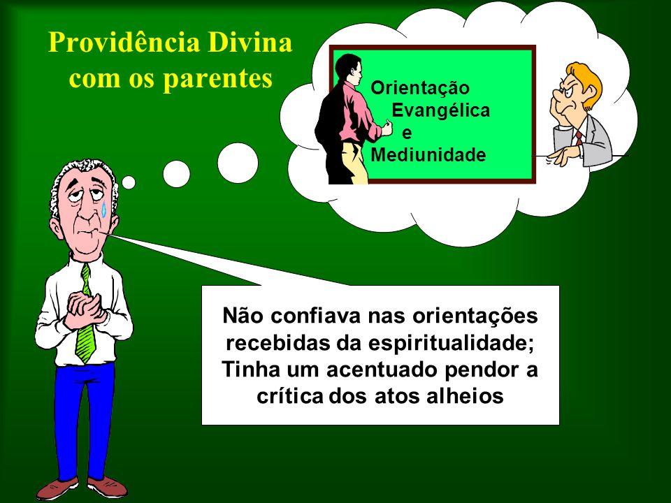Providência Divina com os parentes