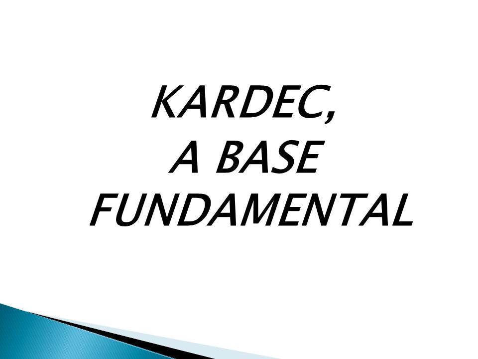 KARDEC, A BASE FUNDAMENTAL