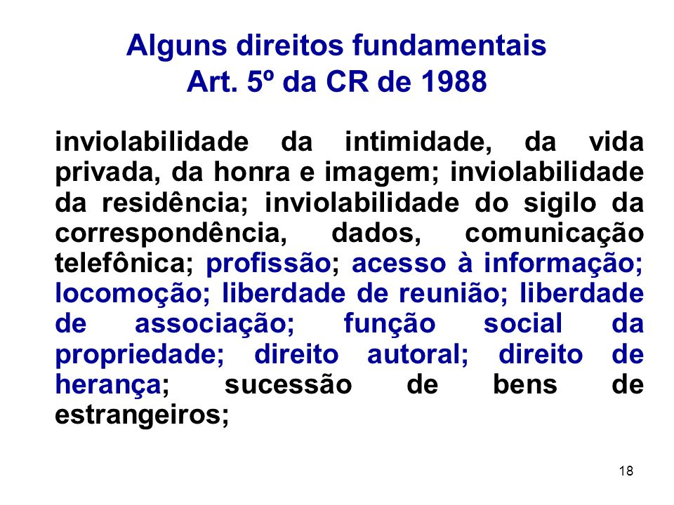 Alguns direitos fundamentais Art. 5º da CR de 1988