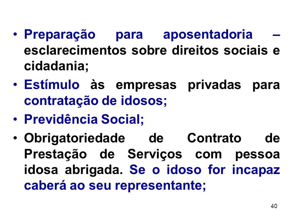 Preparação para aposentadoria – esclarecimentos sobre direitos sociais e cidadania;