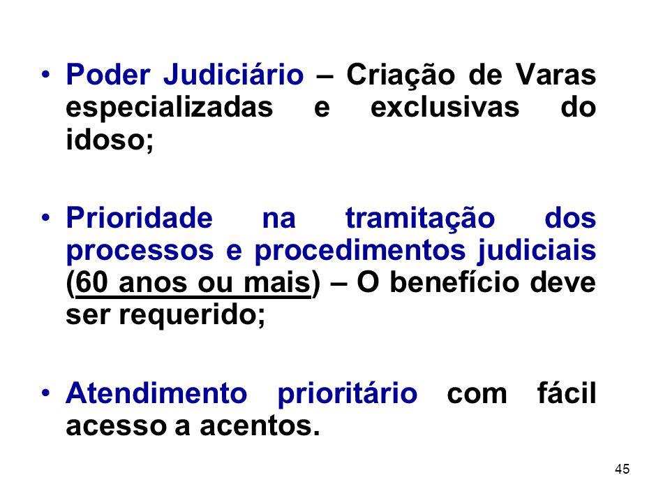 Poder Judiciário – Criação de Varas especializadas e exclusivas do idoso;