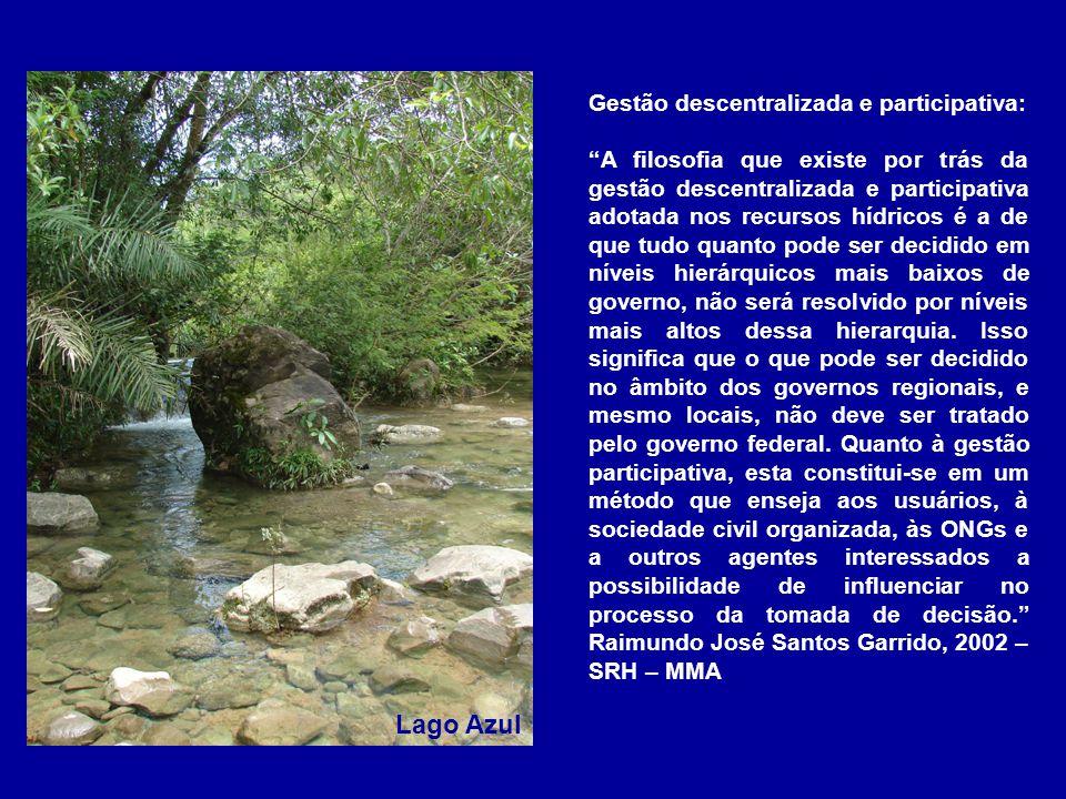 Lago Azul Gestão descentralizada e participativa: