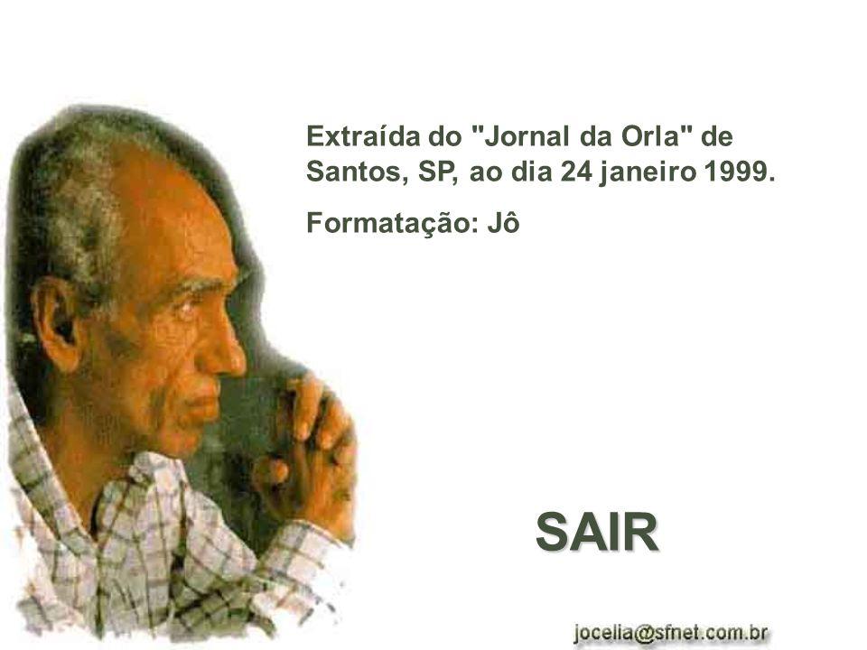 Extraída do Jornal da Orla de Santos, SP, ao dia 24 janeiro 1999.