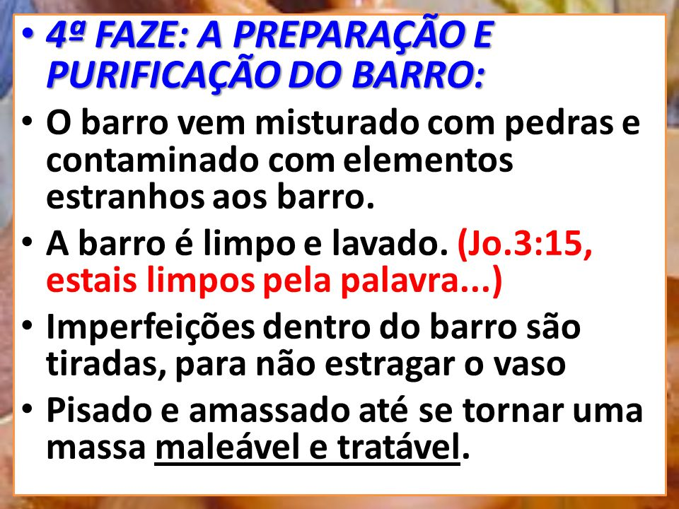 AS FAZES DA TRANSFORMAÇÃO DO BARRO EM VASO DE HONRA: