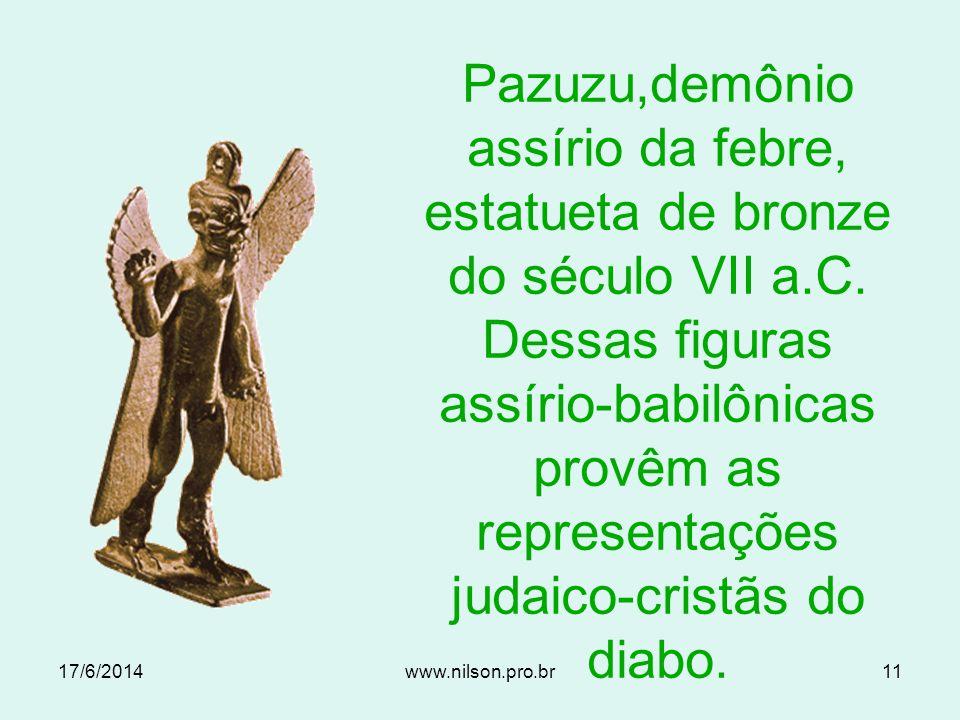 Pazuzu,demônio assírio da febre, estatueta de bronze do século VII a.C. Dessas figuras assírio-babilônicas provêm as representações judaico-cristãs do diabo.