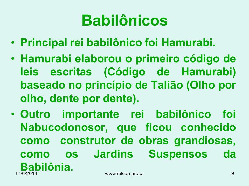 Babilônicos Principal rei babilônico foi Hamurabi.