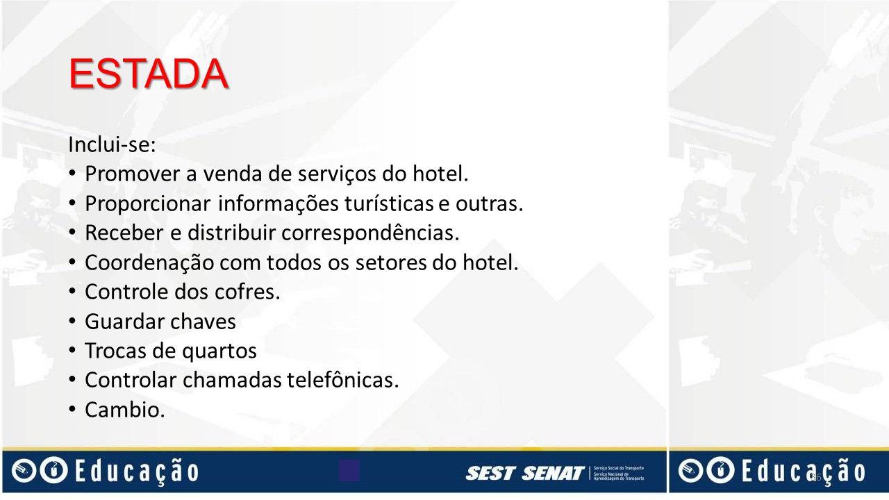 ESTADA Inclui-se: Promover a venda de serviços do hotel.