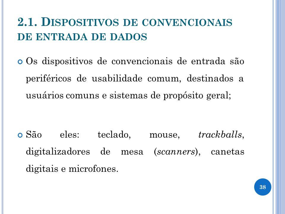 2.1. Dispositivos de convencionais de entrada de dados