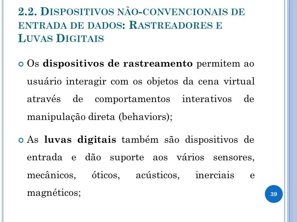 2.2. Dispositivos não-convencionais de entrada de dados: Rastreadores e Luvas Digitais