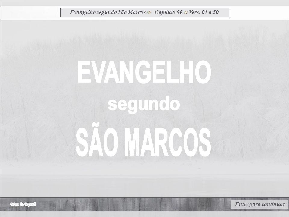 Evangelho segundo São Marcos Capítulo 09 Vers. 01 a 50