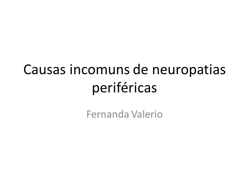 Causas incomuns de neuropatias periféricas
