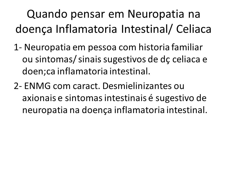Quando pensar em Neuropatia na doença Inflamatoria Intestinal/ Celiaca