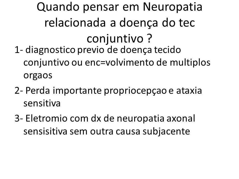 Quando pensar em Neuropatia relacionada a doença do tec conjuntivo