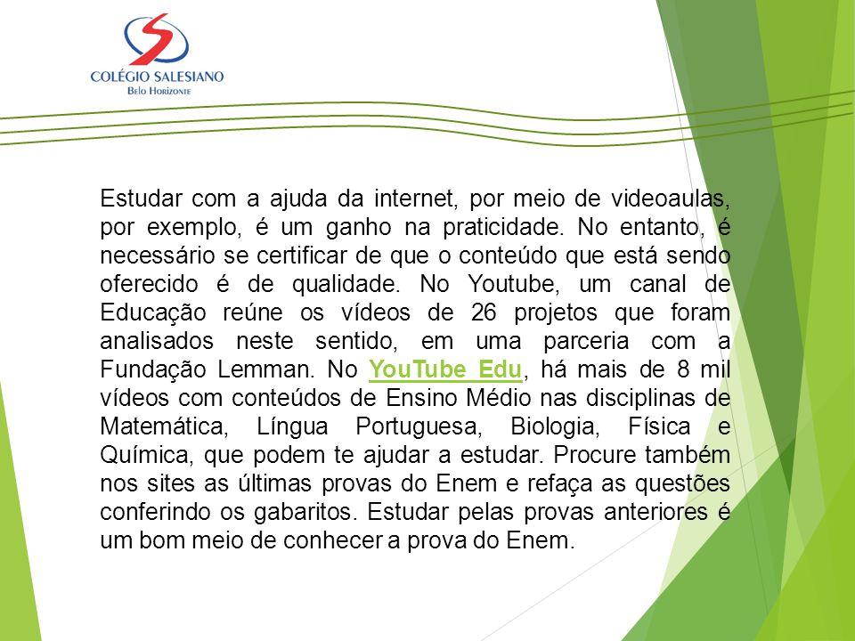 Estudar com a ajuda da internet, por meio de videoaulas, por exemplo, é um ganho na praticidade.