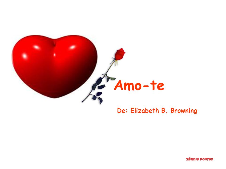 Amo-te De: Elizabeth B. Browning