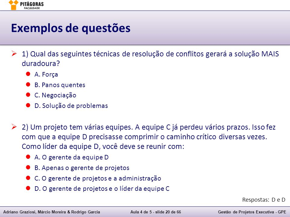 Exemplos de questões 1) Qual das seguintes técnicas de resolução de conflitos gerará a solução MAIS duradoura