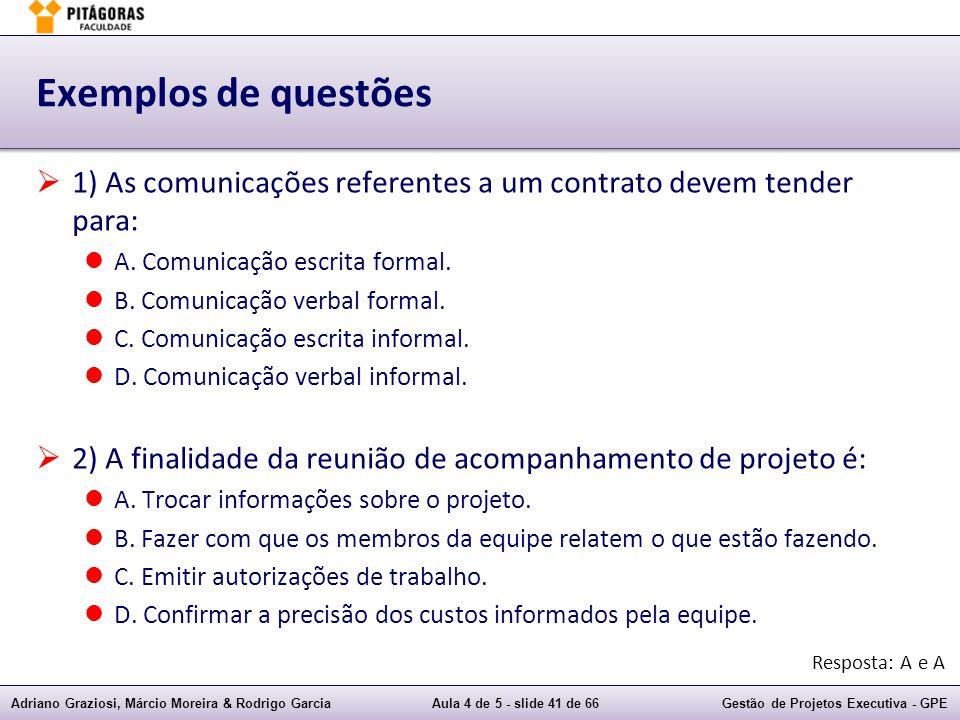Exemplos de questões 1) As comunicações referentes a um contrato devem tender para: A. Comunicação escrita formal.